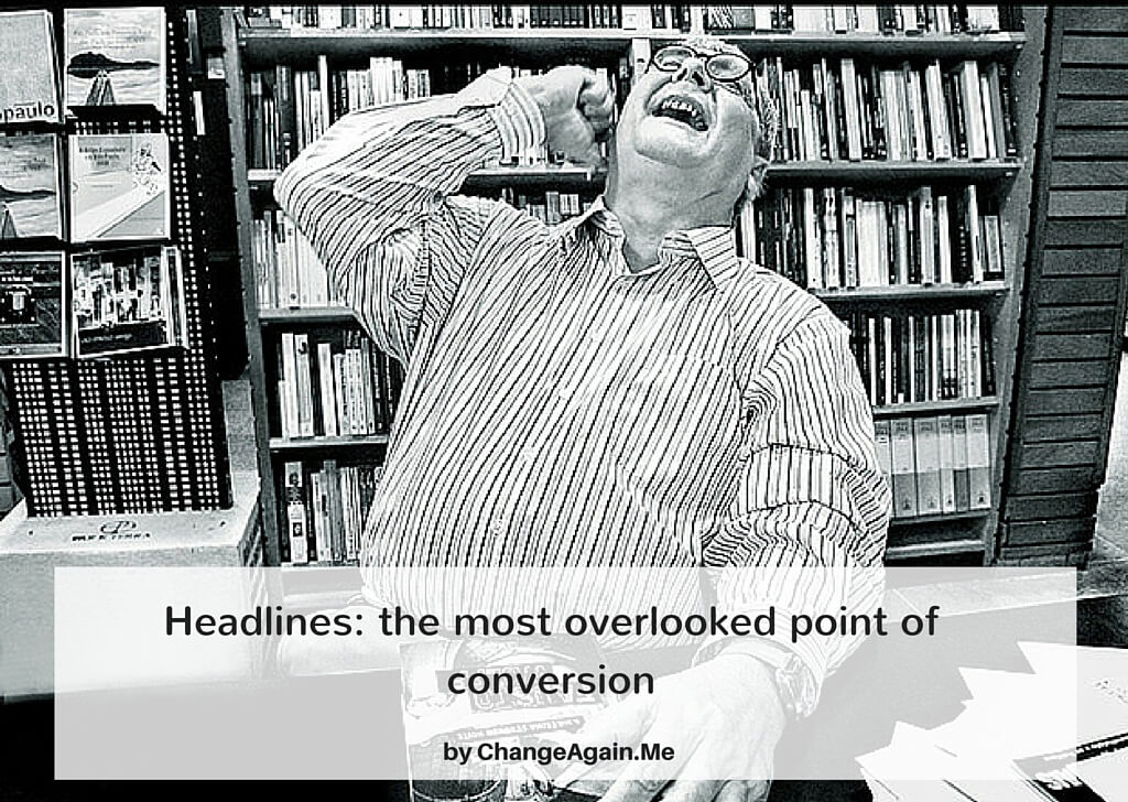 Headlines: the most overlooked point of conversion
